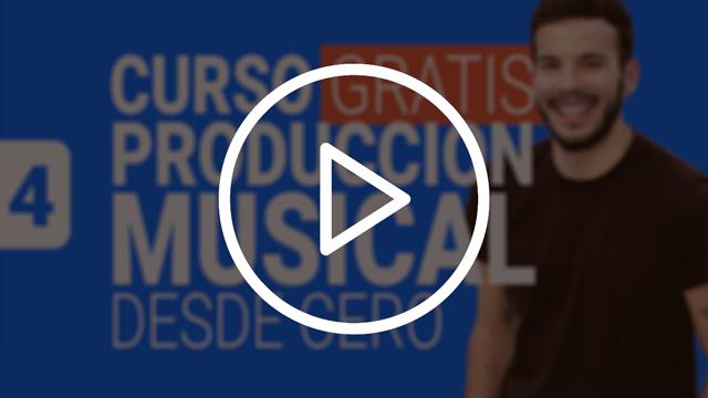 lección 4 curso produccion musical gratis desde cero